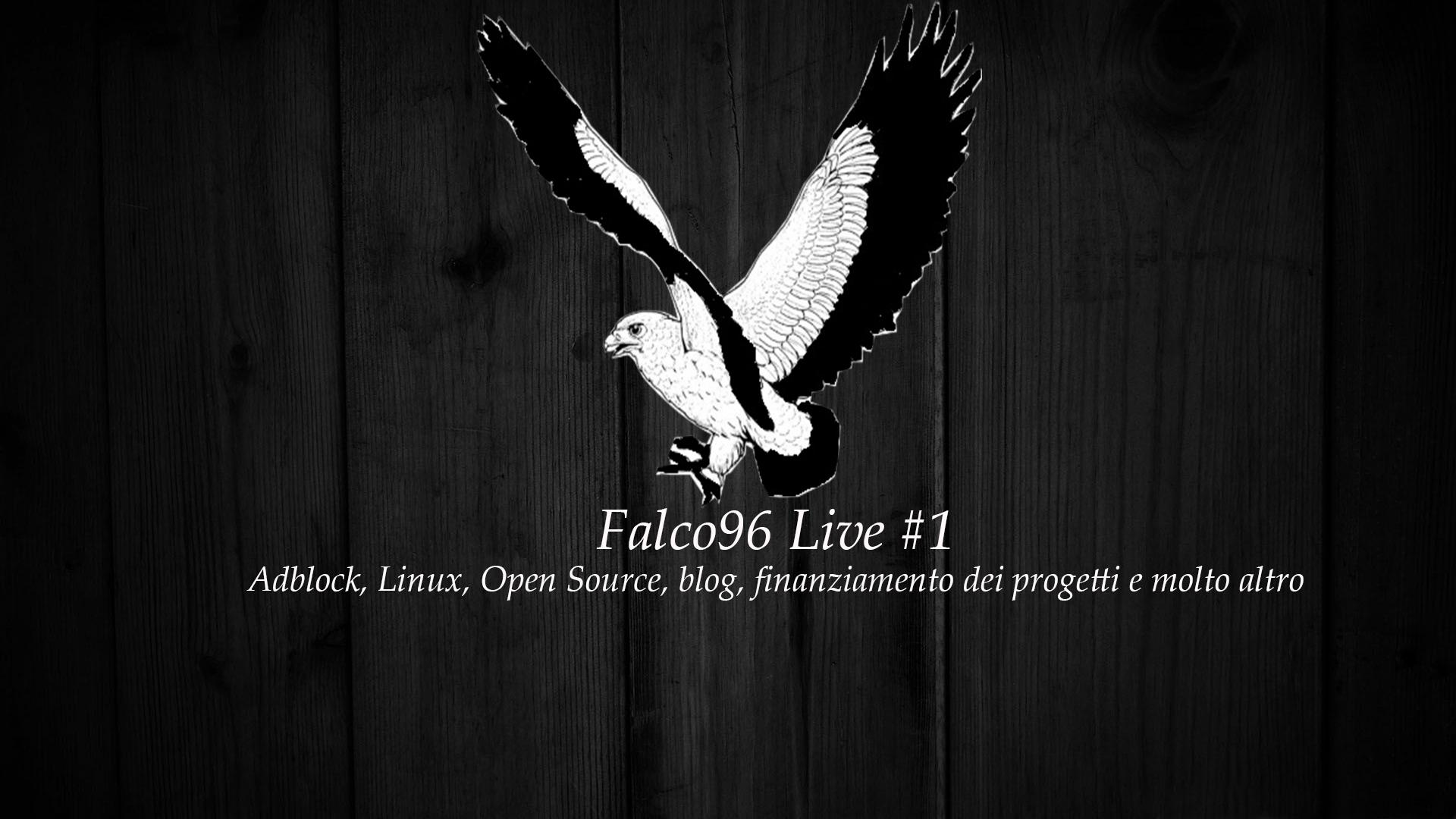 Falco96 Live – AdBlock, l'economia online e finanziamento progetti open Source