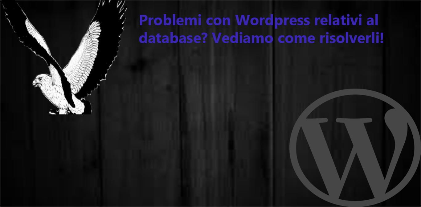 Problemi con WordPress relativi al database? Vediamo come risolverli!