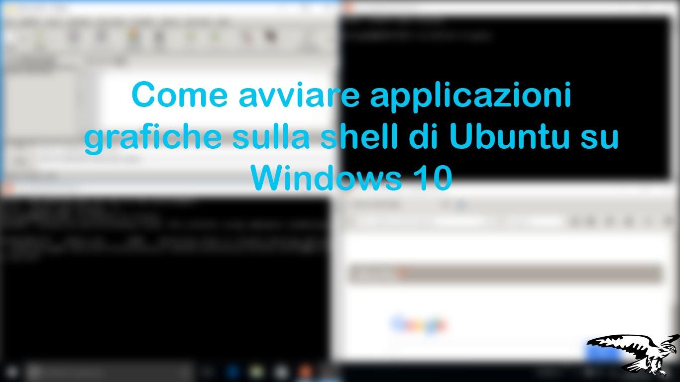 Come avviare applicazioni grafiche  sulla bash Ubuntu su Windows 10