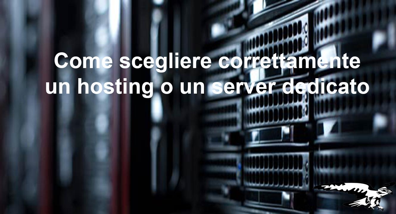 Come scegliere un hosting o un server dedicato valido – 2016