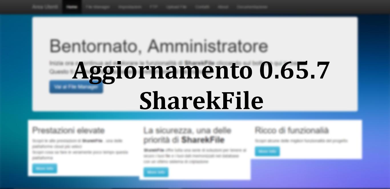 Aggiornamento 0.65.7 SharekFile – Ancora più semplicità e funzionalità