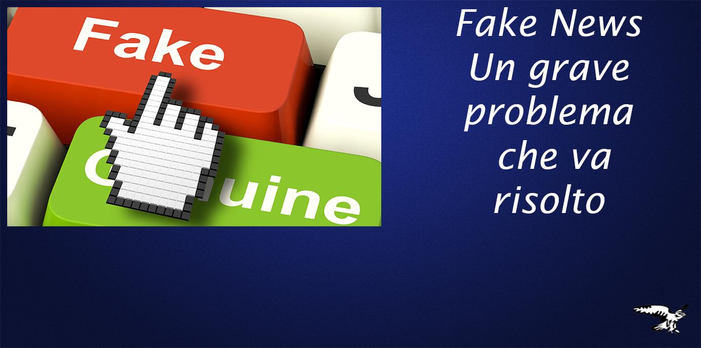 Fake News – Un grave problema che va risolto