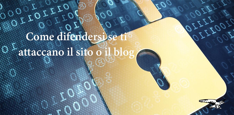 Come difendersi se ti attaccano il blog o il sito web