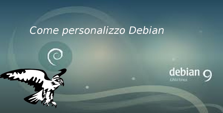 Come personalizzo Debian 9
