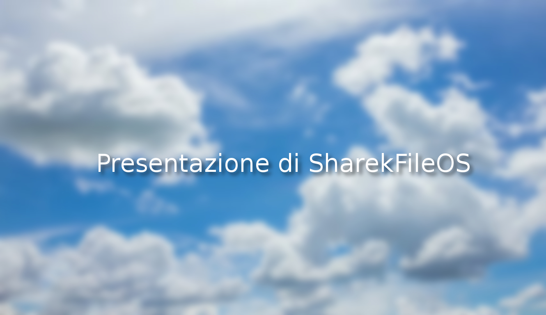 Presentazione di SharekFileOS