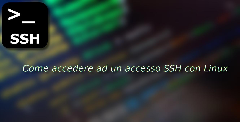 Come accedere ad un accesso SSH con Linux
