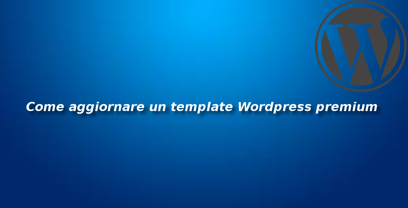 Come aggiornare un template WordPress premium