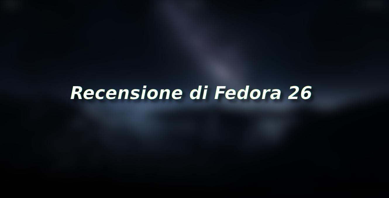 Recensione di Fedora 26