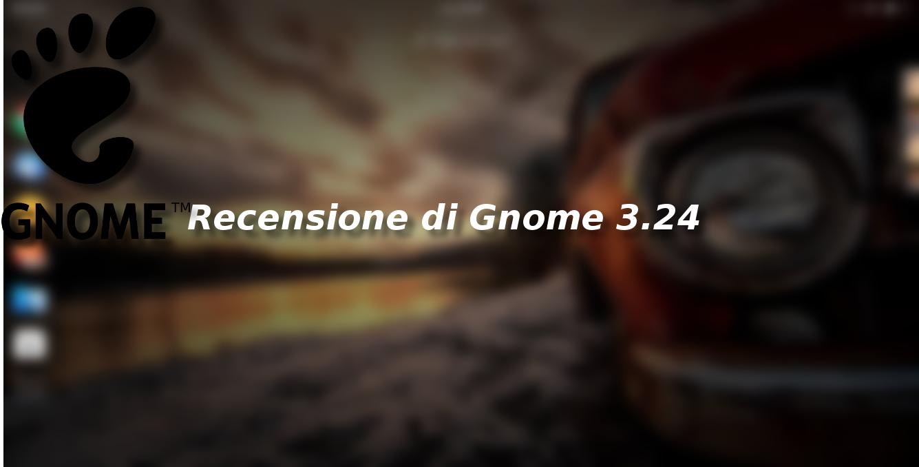 Recensione di Gnome 3.24