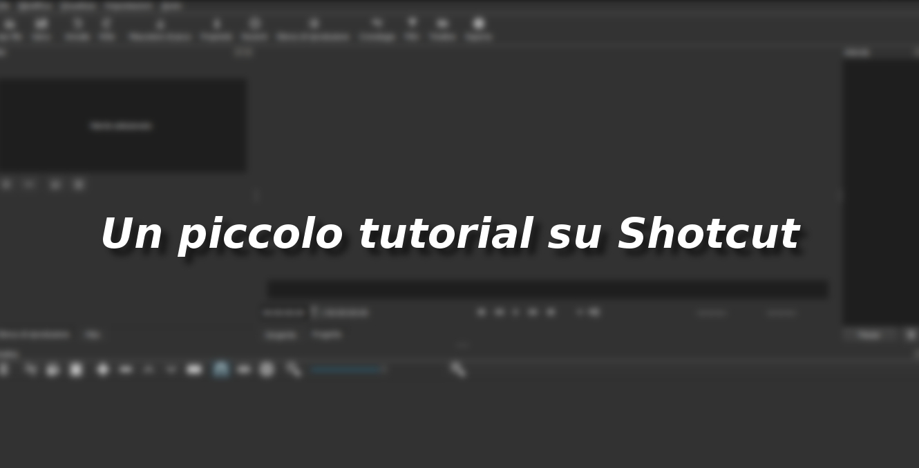 Un piccolo tutorial su shotcut