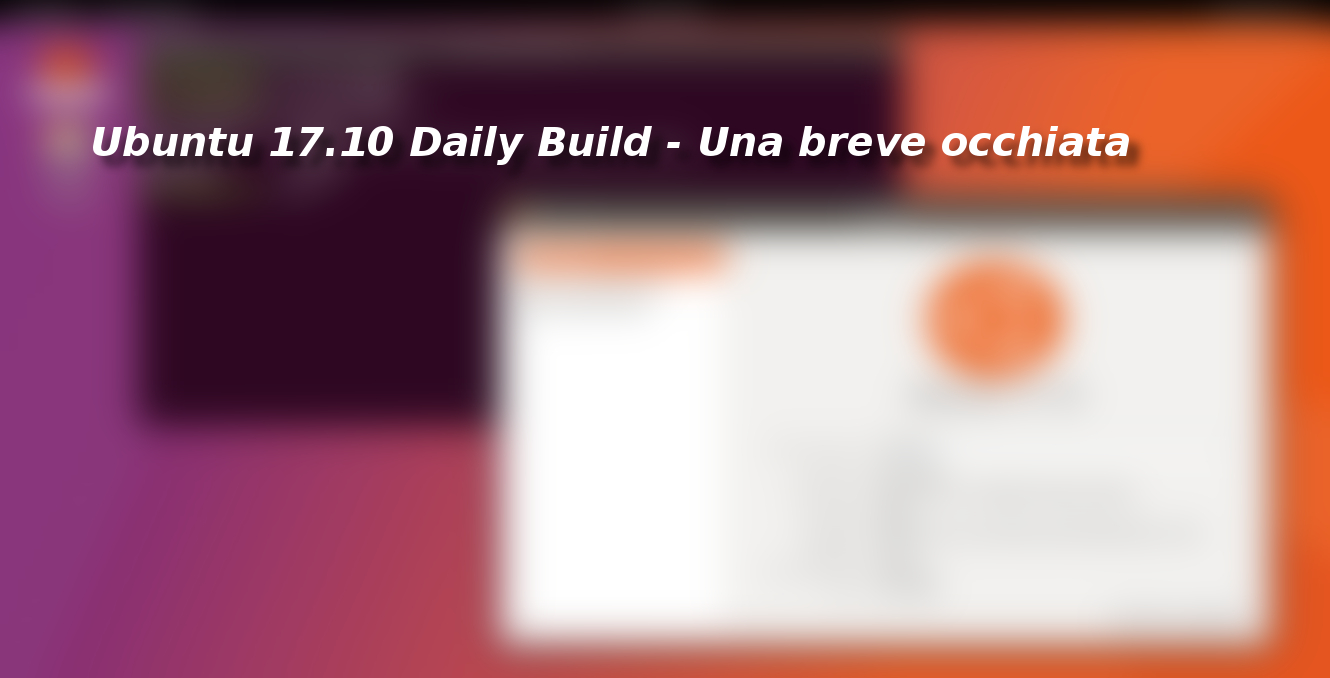 Ubuntu 17.10 Daily Build – Una breve occhiata