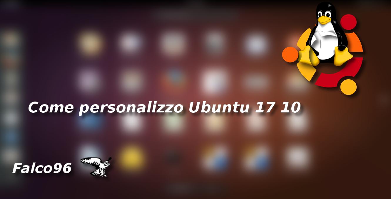 Come personalizzo Ubuntu 17 10