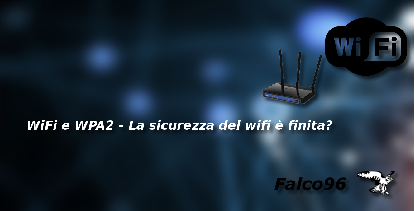 WiFi e WPA2 – La sicurezza del wifi è finita