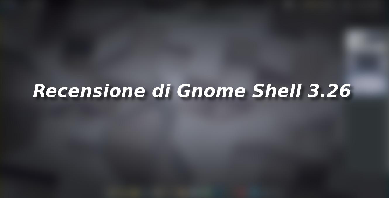 Recensione di Gnome 3.26