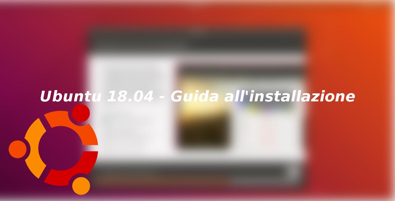 Ubuntu 18.04 – Guida all'installazione