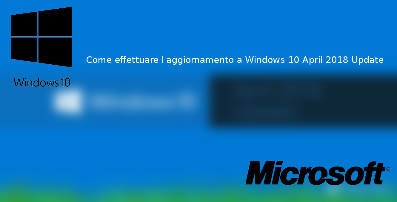 Come effettuare l'aggiornamento a Windows 10 April 2018 Update