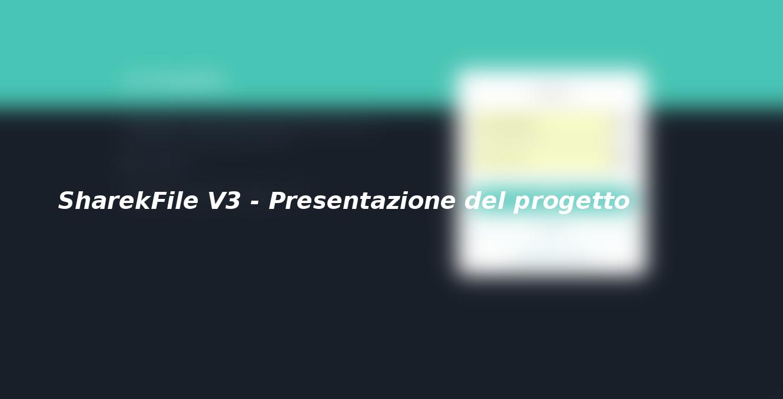 SharekFile V3 – Presentazione del progetto