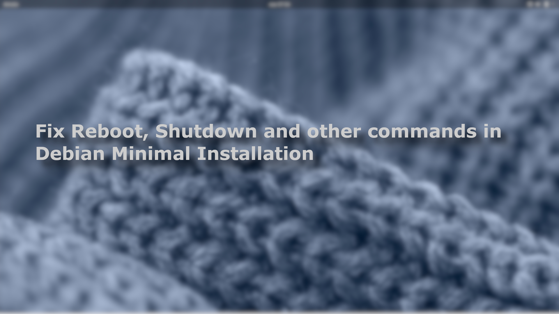 How to fix the problem of reboot, shutdown and other commands not found in Debian Minimal