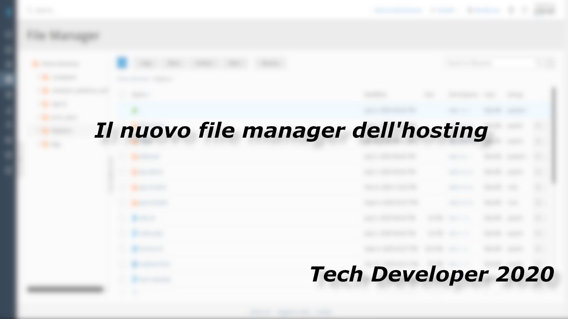Il nuovo file manager dell'hosting – Tech Developer 2020