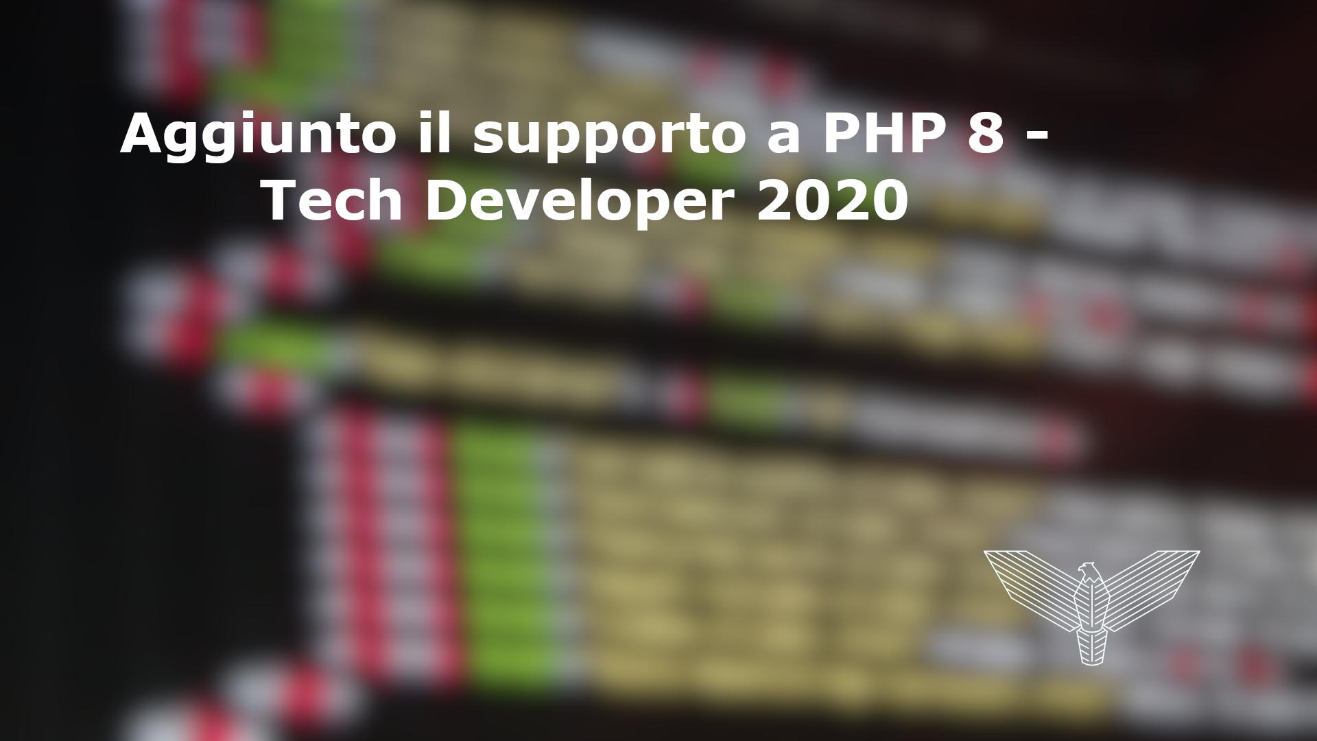Aggiunto il supporto a PHP 8 – Tech Developer 2020
